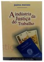 A Industria da Justiça do Trabalho