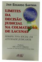 Limites da Decisão Judicial na Colmatação de Lacunas