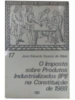 O IMPOSTO SOBRE PRODUTOS INDUSTRIALIZADOS (IPI) NA CONSTITUIÇÃO DE 1988