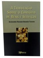 A Tributação Sobre o Consumo de Bens e Serviços