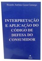 Interpretação e Aplicação do Código de Defesa do Consumidor
