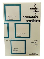 7 Ensaios Sobre a Economia Brasileira Vol.II