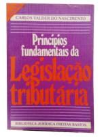 Princípios Fundamentais da Legislação Tributária