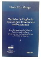 Medidas de Urgência nos Litígios Comerciais Internacionais