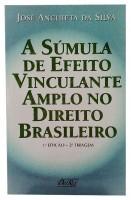 A Súmula de Efeito Vinculante Amplo no Direito Brasileiro