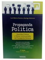 Propaganda Política Questões Práticas e Temas Controvertidos da Propaganda Eleitoral
