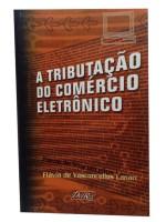 A Tributação do Comércio Eletrônico
