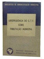 Jurisprudência do S.T.F. Sobre Tributação Municipal