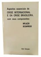 Aspectos Essenciais da Crise Internacional e da Crise Brasileira, com Seus Componentes: Inflação Desemprego