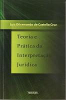 Teoria e Prática da Interpretação Jurídica