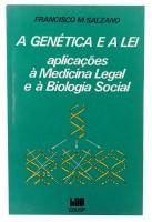 A Genética e a Lei Aplicações à Medicina Legal e á Biologia Social
