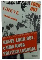 Greve, Lock-Out e uma Nova Política Laboral