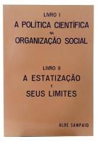 Livro I: A Política Científica na Organização Social - Livro II: A Estatização e seus Limites