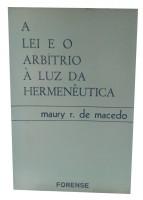 A Lei e o Arbítrio à Luz da Hermenêutica