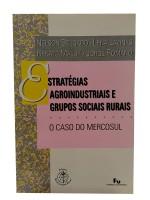 Estratégias Agroindustriais e Grupos Sociais Rurais