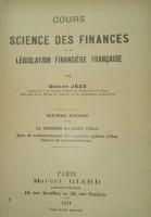 Cours de Sciece des Finances est de Legislation Financiere Française Ed.1934