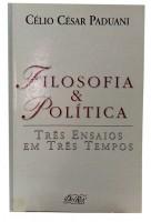 Filosofia e Politica Três Ensaios em Três Tempos
