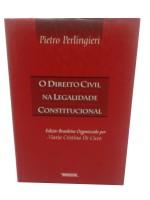 O Direito Civil na Legalidade Constitucional