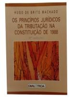 Os Princípios Jurídicos da Tributação na Constituição de 1988