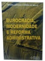 Burocracia, Modernidade e Reforma Administrativa