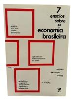 7 Ensaios Sobre a Economia Brasileira Vol.I
