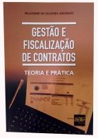 Gestão e Fiscalização de Contratos - Teoria e Prática