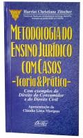 Metodologia do Ensino Jurídico com Casos - Teoria e Prática