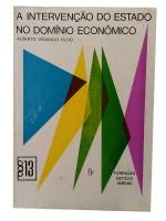 A Intervenção do Estado no Domínio Econômico Ed. 1968