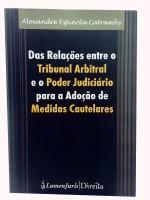Das Relações Entre o Tribunal Arbitral e o Poder Judiciário para Adoção de Medidas Cautelares