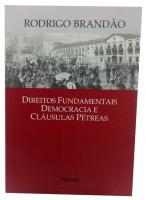 Direitos Fundamentais Democracia e Cláusulas Pétreas