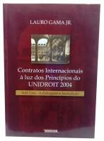 Contratos Internacionais à Luz dos Princípios do UNIDROIT 2004