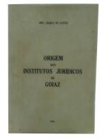 Origem dos Institutos Jurídicos de Goiaz