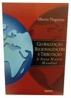 Globalização, Regionalizações e Tributação A nova Matriz Mundial