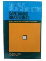 Kantianas Brasileiras A Dual ètica da Razão Política Nacional