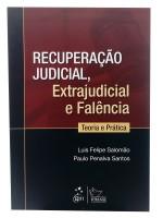 Recuperação Judicial, Extrajudicial e Falência Teoria e Prática