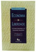 Economia e Liberdade A Escola Austríaca e a Economia Brasileira
