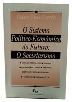 O Sistema político-Econômico do Futuro: O Societarismo